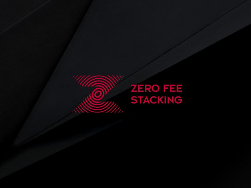 ZERO FEE STACKING